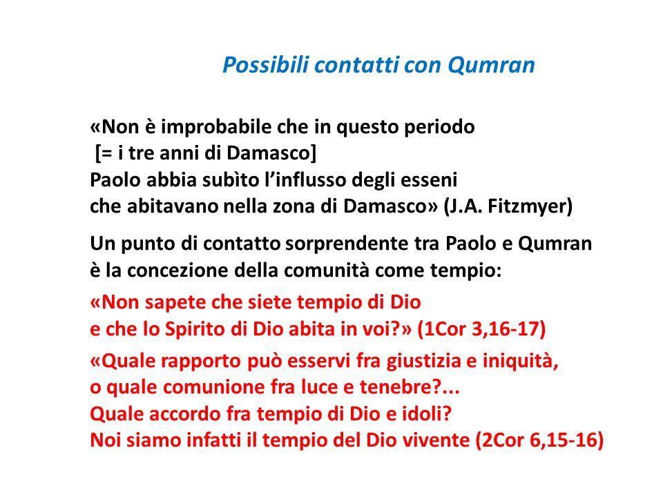 Possibili contatti con Qumran «Non è improbabile che in questo periodo [= i tre anni di Damasco] Paolo abbia subìto l'influsso degli esseni che abitavano nella zona di Damasco» (J.A.